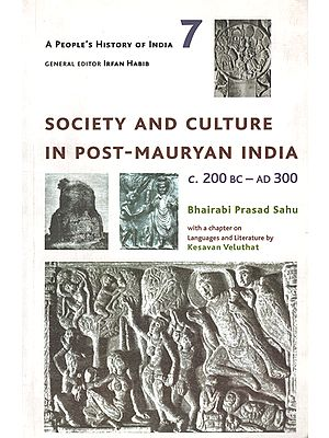 Society and Culture in Post Mauryan India (C. 200 BC - AD 300)