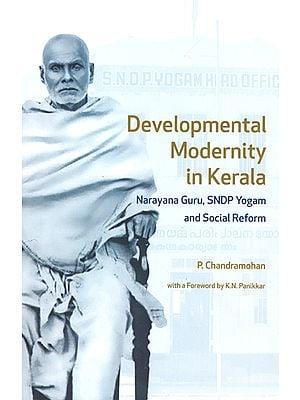 Developmental Modernity in Kerala (Narayana Guru, Sndp Yogam and Social Reform)