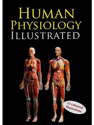 Human Physiology Illustrated (33 Coloured Illustrations)