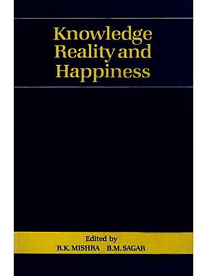 Knowledge Reality and Happiness (An Old and Rare Book)
