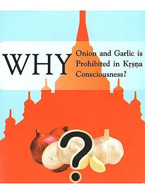 Why Onion and Garlic is Prohibited in Krsna Consciousness