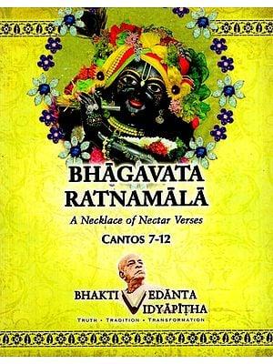 Bhagavata Ratnamala (A Necklace of Nectar Verses)