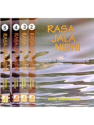 Rasa Jala Nidhi or Ocean of Indian Chemistry and Alchemy (Set of 5 Volumes)