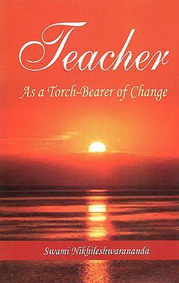 Teacher (As a Torch Bearer of Change)