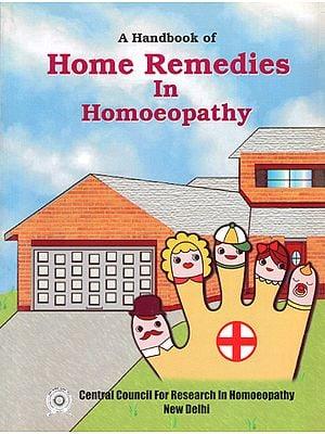 A Handbook of Home Remedies in Homoeopathy