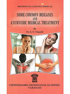 Some Common Diseases and Ayurvedic Medical Treatment