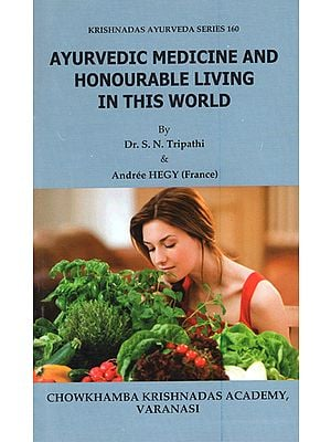 Ayurvedic Medicine and Honourable Living in This World
