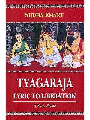 Tyagaraja - Lyric to Liberation