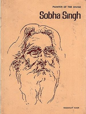 Sobha Singh - Painter of The Divine (An Old and Rare Book)