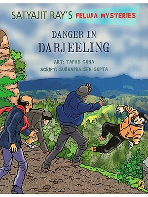 Danger in Darjeeling- Satyajit Ray's Feluda Mysteries (A Comic Book)