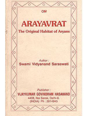 Arayavrat- The Original Habitat of Aryans (An Old and Rare Book)