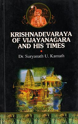 Krishnadevaraya of Vijayanagara and His Times
