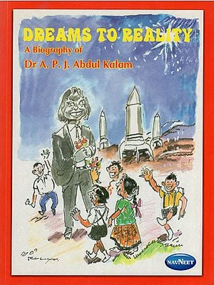 Dreams to Reality (A Biography of Dr. A. P. J. Abdul Kalam)