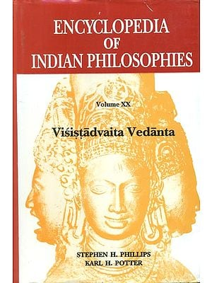 Visistadvaita Vedanta: Encyclopedia of Indian Philosophies (Volume XX)