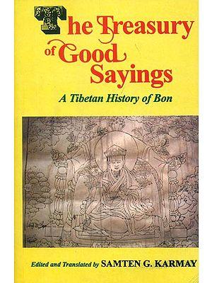 The Treasury of Good Sayings (A Tibetan History of Bon)