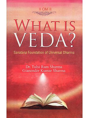 What is Veda (Sanatana Foundation of Universal Dharma)