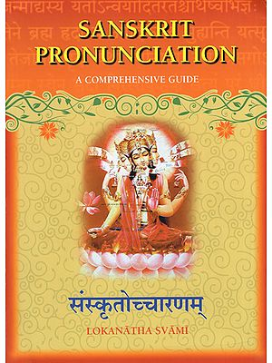 Sanskrit Pronunciation - A Comprehensive Guide (With Transliteration)