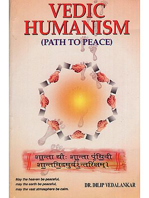 Vedic Humanism - Path to Peace (An Old and Rare Book)