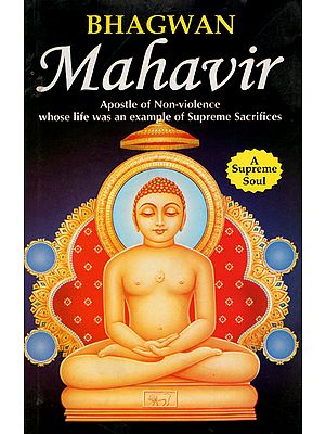 Bhagwan Mahavir (Apostle of Non-Violence Whose Life was an Example of Supreme Sacrifices)