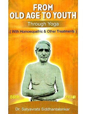 From Old Age to Youth (Through Yoga With Treatment)