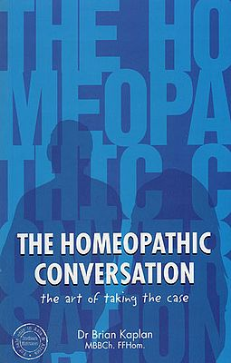The Homeopathic Conversation (The Art of Taking the Case)