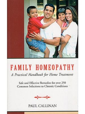 Family Homeopathy (A Practical Handbook for Home Treatment)