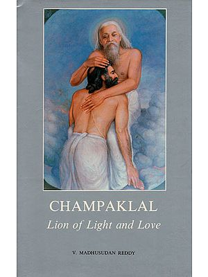 Champaklal - Lion of Light and Love (An Old and Rare Book)
