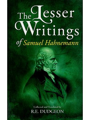 The Lesser Writings of Samuel Hahnemann
