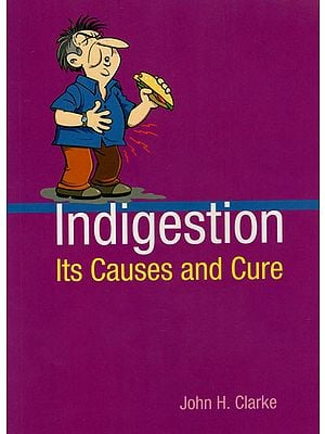 Indigestion (Its Causes and Cure)
