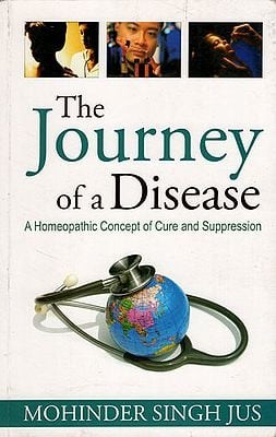 The Journey of a Disease (A Homeopathic Concept of Cure and Suppression)