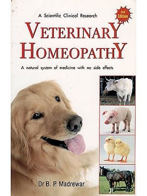 Veterinary Homeopathy (A Natural System of Medicine with No Side Effects)