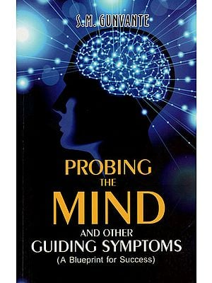 Probing the Mind and Other Guiding Symptoms (A Blueprint for Success)