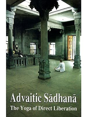 Advaitic Sadhana (The Yoga of Direct Liberation)