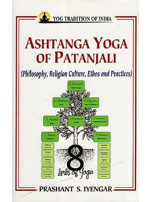 Ashtanga Yoga of Patanjali (Philosophy, Religion Culture, Ethos and Practices)