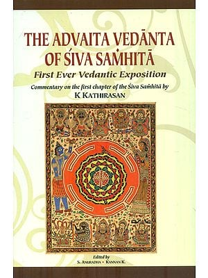 The Advaita Vedanta of Siva Samhita-First Ever Vedantic Exposition