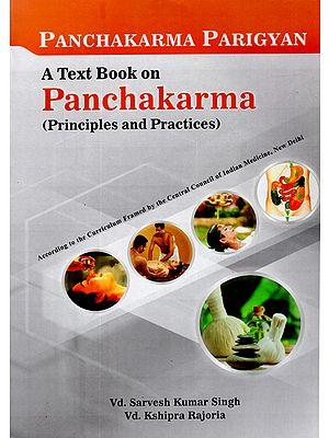 Panchakarma Parigyan - A Text Book on Panchakarma (Principles and Practices)