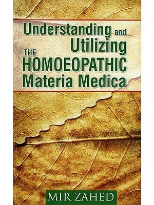 Understanding and Utilizing the Homoeopathic Materia Medica