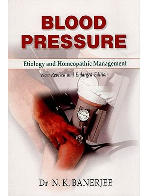 Blood Pressure (Etiology and Homeopathic Management)
