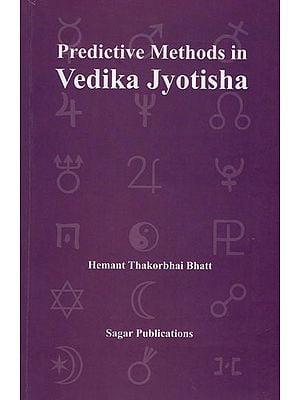 Predictive Methods in Vedika Jyotisha