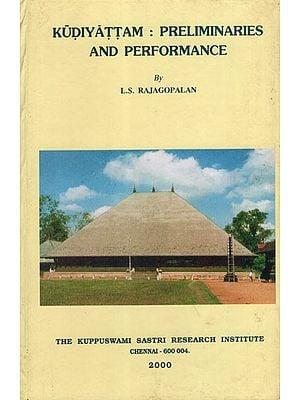 Kudiyattam : Preliminaries and Performance (An Old and Rare Book)