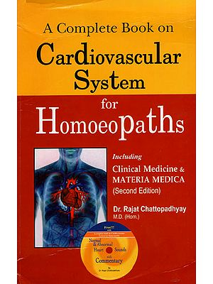A Complete Book on Cardiovascular System for Homoeopaths (With CD Inside)