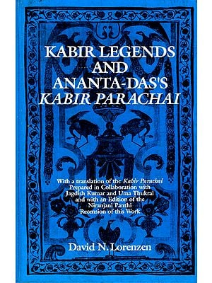 Kabir Legends and Ananta-Das's Kabir Parachai
