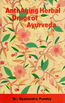 Anti - Aging Herbal Drugs of Ayurveda