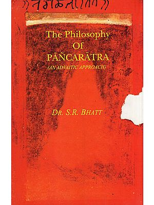 The Philosophy of Pancaratra (An Advaitic Approach)