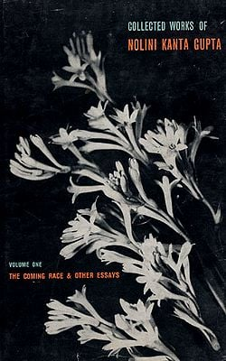The Coming Race and Other Essays Collected Works of Nolini Kanta Gupta (An Old and Rare Book)