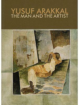 Yusuf Arakkal (The Man and The Artist)