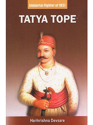 Tatya Tope (Immortal Fighter in 1857)