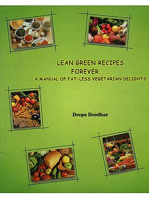 Lean Green Recipes Forever (A Manual of Fat - Less Vegetarian Delights)