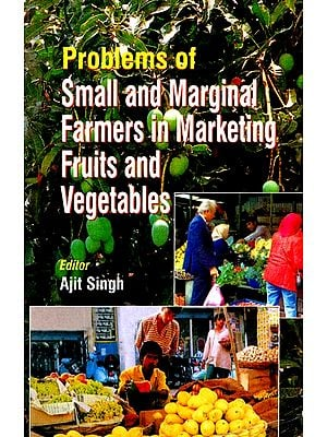 Problems of Small and Marginal Farmers in Marketing Fruits and Vegentables