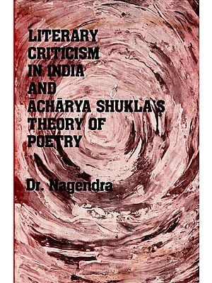 Literary Criticism in India and Acharya Shukla's Theory of Poetry (An Old Book)